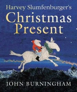 Harvey Slumfenberger's Christmas Present by John Burningham